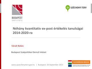 Néhány kvantitatív ex-post értékelés  tanulságai  2014-2020-ra