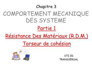 COMPORTEMENT MECANIQUE DES SYSTEME