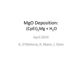 MgO Deposition:  ( CpEt ) 2 Mg + H 2 O