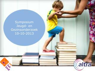 Symposium Jeugd- en Gezinsonderzoek 10-10-2013