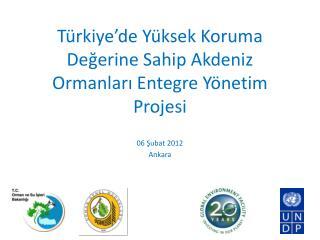 Türkiye'de Yüksek Koruma Değerine Sahip Akdeniz Ormanları Entegre Yönetim Projesi