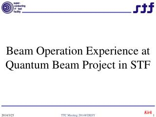 Beam Operation Experience at Quantum Beam Project in STF