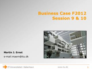 Business Case F2012 Session 9 & 10
