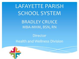 BRADLEY CRUICE MBA-MHM, BSN, RN