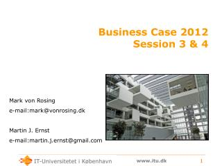 Business Case 2012 Session 3 & 4