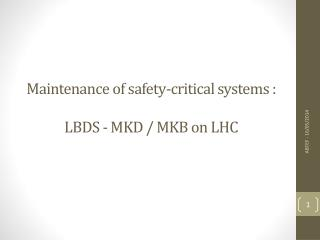 Maintenance of safety-critical systems  : LBDS - MKD  / MKB on LHC