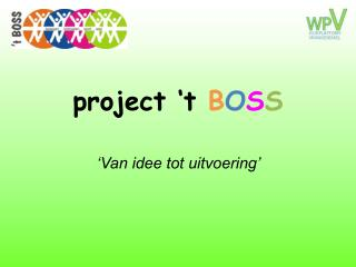 project 't  B O S S