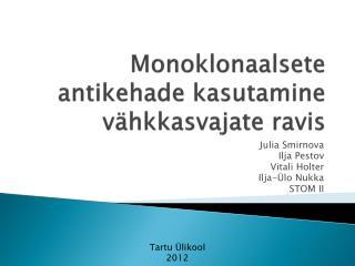 Monoklonaalsete antikehade kasutamine vähkkasvajate ravis