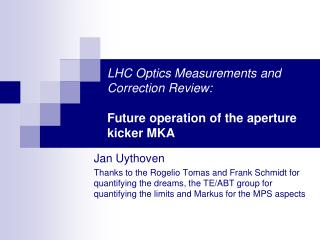 LHC Optics Measurements and Correction Review: Future operation of the aperture kicker MKA