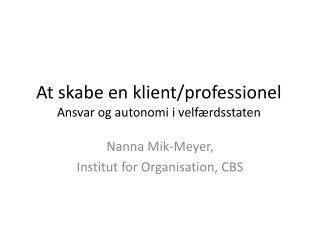 At  skabe en  klient/professionel  Ansvar og autonomi i velfærdsstaten