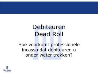Debiteuren  Dead Roll