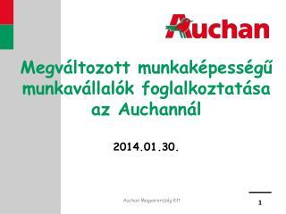 Megváltozott munkaképességű munkavállalók foglalkoztatása az Auchannál 2014.01.30.