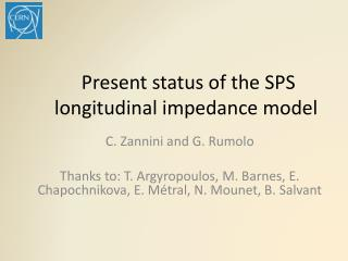 Present status of the SPS longitudinal impedance model