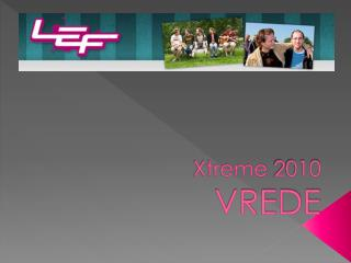 Xtreme  2010 VREDE