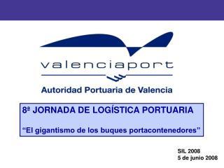 8  JORNADA DE LOG STICA PORTUARIA   El gigantismo de los buques portacontenedores