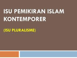 ISU PEMIKIRAN ISLAM KONTEMPORER