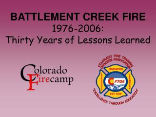 BATTLEMENT CREEK FIRE 1976-2006:  Thirty Years of Lessons Learned