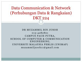 Data Communication & Network ( Perhubungan  Data &  Rangkaian )  DKT 224