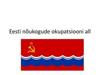 Eesti nõukogude okupatsiooni all