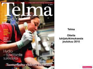 Telma Otteita  lukijatutkimuksesta joulukuu  2010