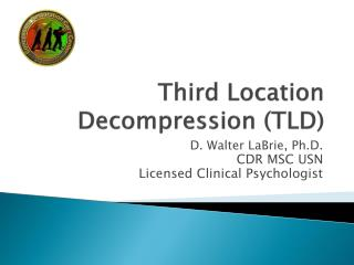 Third Location Decompression (TLD)