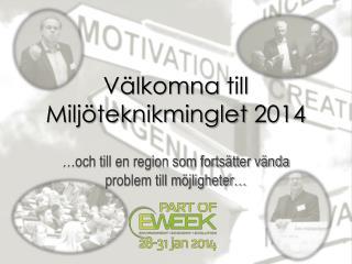 V�lkomna  till  Milj�teknikminglet  2014