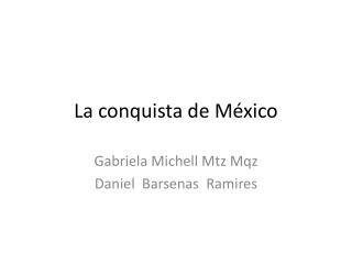 La conquista de M�xico
