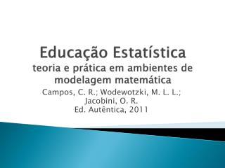 Educação Estatística teoria e prática em ambientes de modelagem matemática