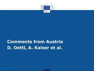 Comments from Austria D.  Oettl, A. Kaiser et al.