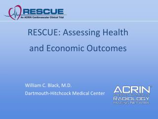 RESCUE: Assessing Health  and Economic Outcomes