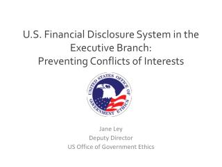 U.S. Financial Disclosure System in the Executive Branch:  Preventing Conflicts of Interests