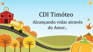 CDI Tim�teo