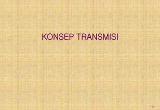 Konsep TransMISI
