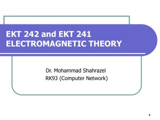EKT 242 and EKT 241 ELECTROMAGNETIC THEORY