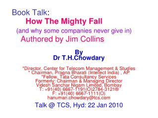 Book Talk:      How The Mighty Fall   and why some companies never give in      Authored by Jim Collins