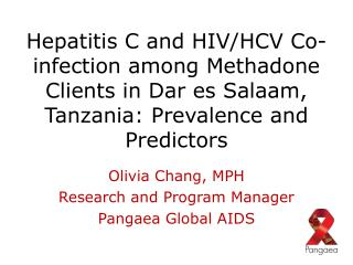 Olivia Chang, MPH Research and Program Manager Pangaea Global AIDS