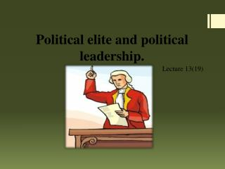 Political elite and political  leadership.