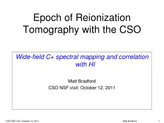 Epoch of  Reionization  Tomography with the CSO
