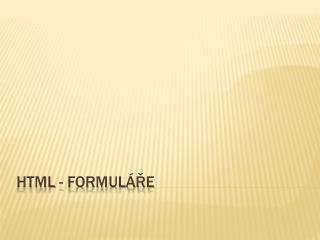Html  - formuláře