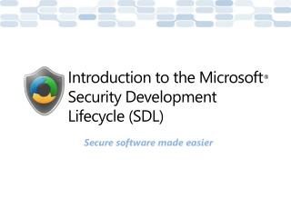 Introduction to the Microsoft  Security Development Lifecycle SDL