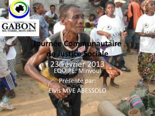 Journ�e Communautaire de Justice  Sociale 23  F�vrier  2013