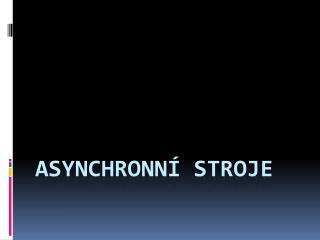 Asynchronní stroje
