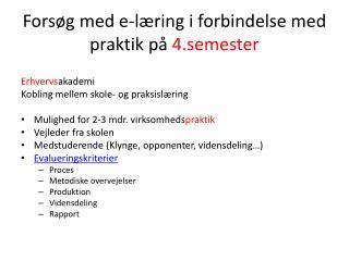 Forsøg med e-læring i forbindelse med  praktik på  4.sem ester
