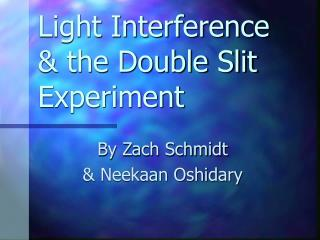 Light Interference & the Double Slit Experiment
