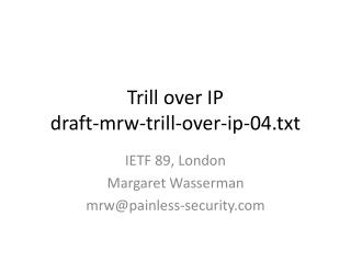 Trill over IP draft-mrw-trill-over-ip-04.txt