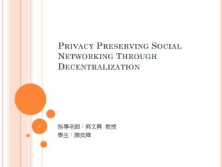 Privacy Preserving Social Networking Through Decentralization