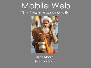 Mobile Web The Seventh Mass Media