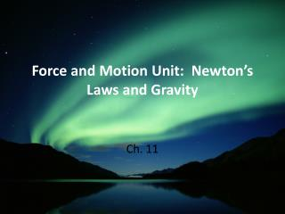 Force and Motion Unit:  Newton's Laws and Gravity