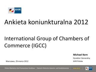 Ankieta koniunkturalna  2012 International  Group  of Chambers of Commerce (IGCC)