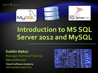 Introduction to MS SQL Server  2012 and MySQL